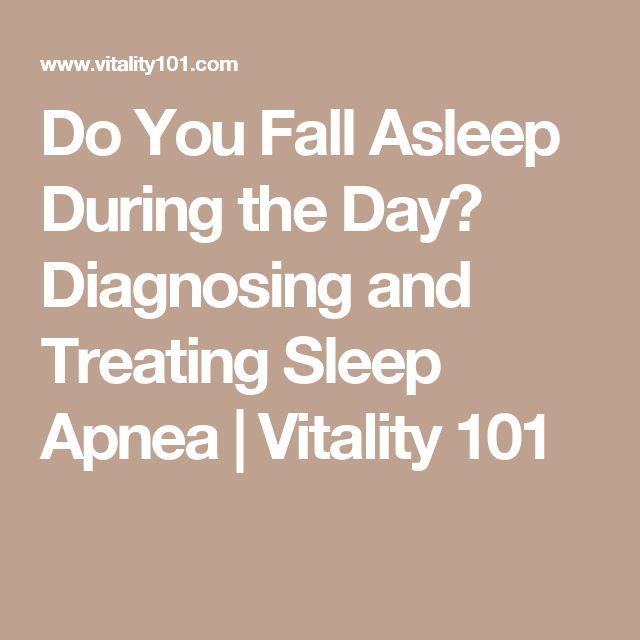 Do You Fall Asleep During the Day? Diagnosing and Treating Sleep Apnea | Vitality 101