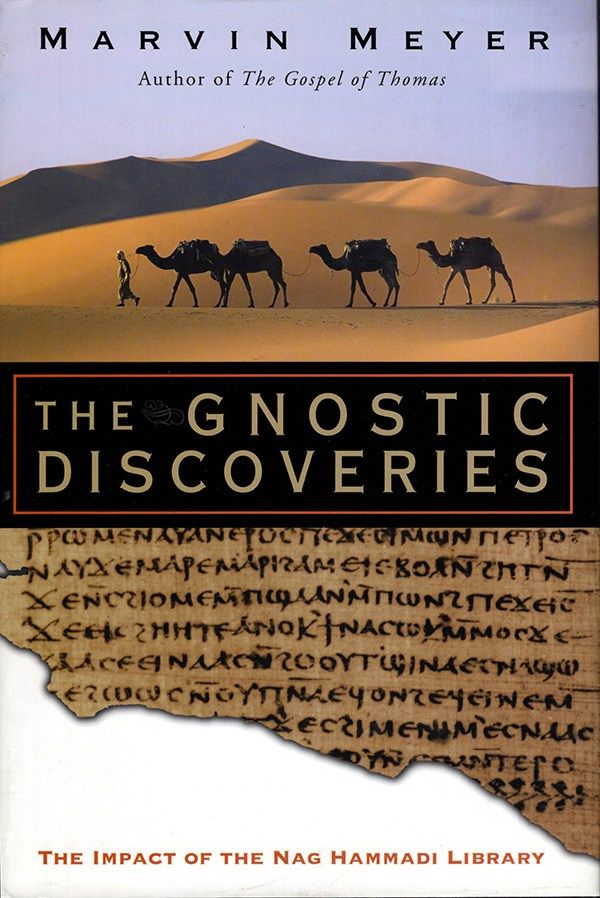MEYER, MW: The Gnostic Discoveries: The Impact of the Nag Hammadi Library