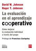 LA EVALUACIÓN EN EL APRENDIZAJE COOPERATIVO: COMO MEJORAR LA EVALUACION INDIVIDUAL A TRAVES DEL GRUPO - DAVID W. JOHNSON.