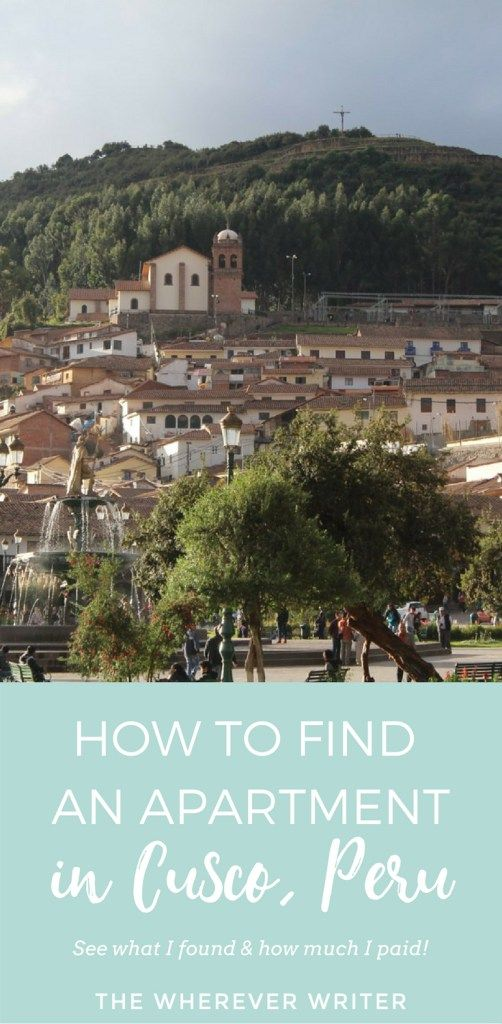 How to Find an Apartment in Cusco, Peru, Part 2: What I Found and How Much It…