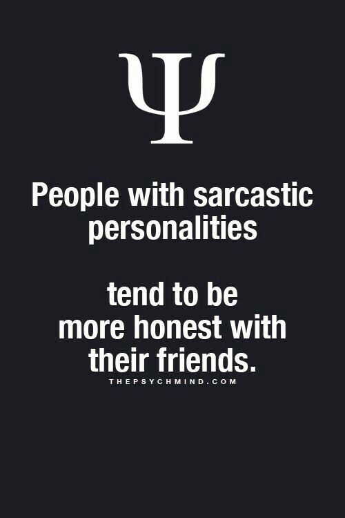 Totally agree: sarcasm and honesty