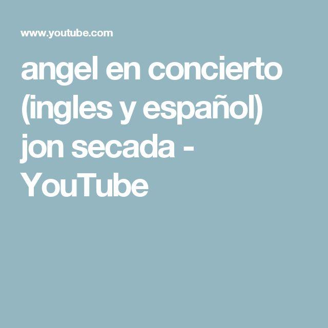 angel en concierto (ingles y español) jon secada - YouTube