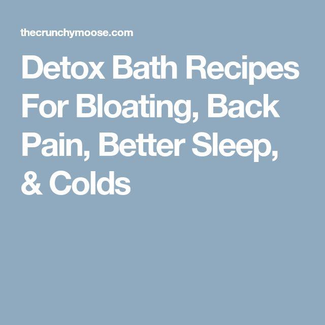 Detox Bath Recipes For Bloating, Back Pain, Better Sleep, & Colds #detoxbath