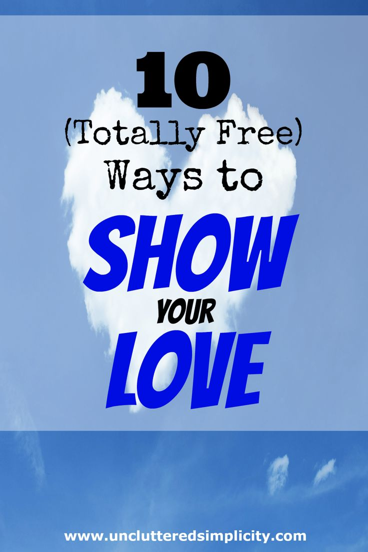 10 Free Ways to Show your Love to Someone. I am definitely pinning this one! I never seem to have money to spend on gifts, but these ideas are free!