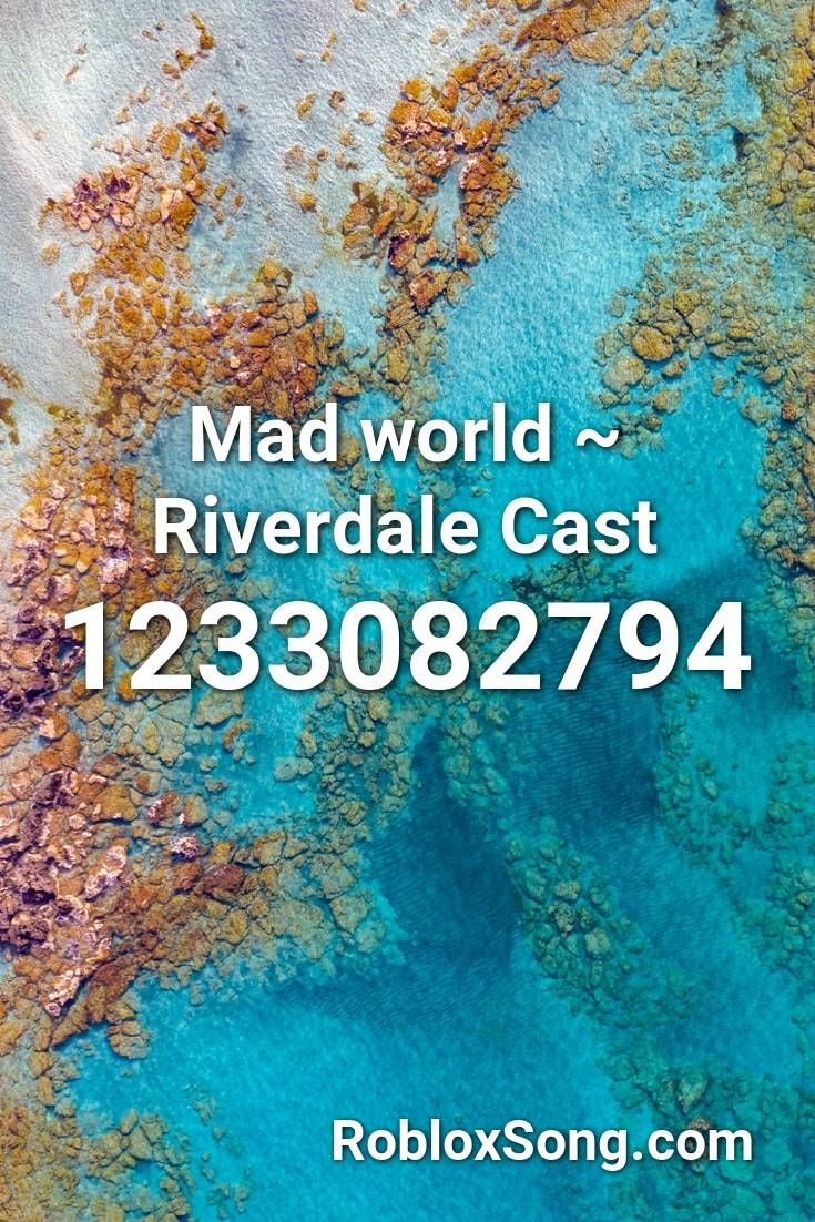 Mad World Riverdale Cast Roblox Id Roblox Music Codes In 2020