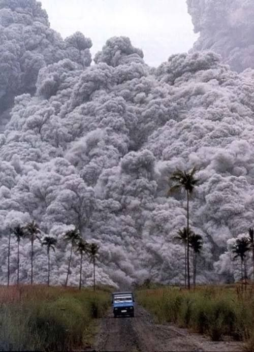 "Pyroclastic Cloud from the Mount Pinatubo Eruption ... these clouds move at up to 100mph!  ""Pedal-to-the-Metal"" required!"