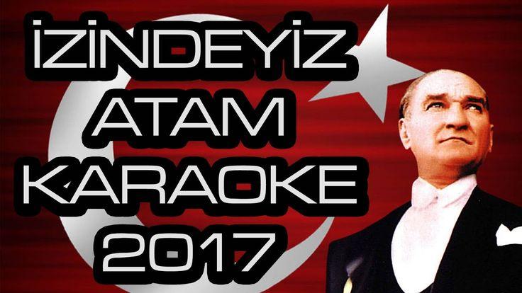 İzindeyiz Yüce Atam Marşı kaliteli karaoke yeni 2017 - en yeni okul marş...