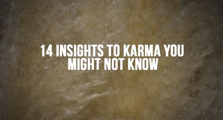 You Reap What You Sow – this is the basic understanding of how to define Karma and how the term is used by most people when explaining a reaction to a negative action.