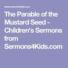 The Parable of the Mustard Seed - Children's Sermons from Sermons4Kids.com