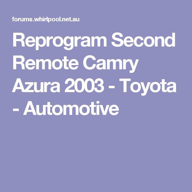 Reprogram Second Remote Camry Azura 2003 - Toyota - Automotive