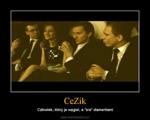 CeZik – Człowiek, który je węgiel, a