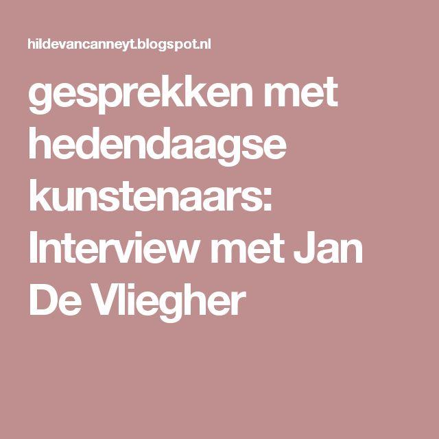 gesprekken met hedendaagse kunstenaars: Interview met Jan De Vliegher