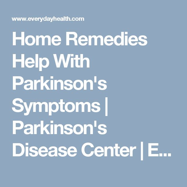 Home Remedies Help With Parkinson's Symptoms | Parkinson's Disease Center | EverydayHealth.com