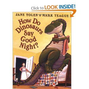 How Do Dinosaurs Say Good Night?  Great book!: Worth Reading, Good Night, Jane Yolen, Dinosaurs, Goodnight, Children S Books, Kid, Picture Book