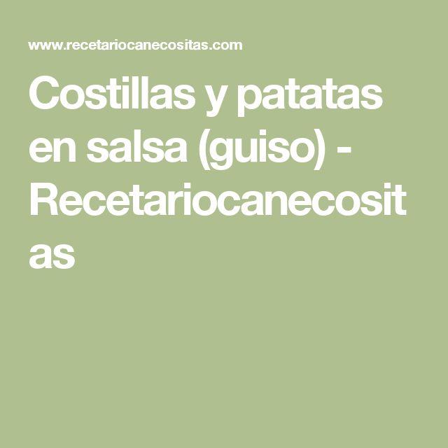 Costillas y patatas en salsa (guiso) - Recetariocanecositas
