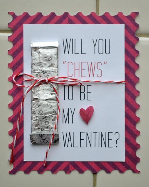 "valentine idea- will you ""chews"" to be my valentine?"