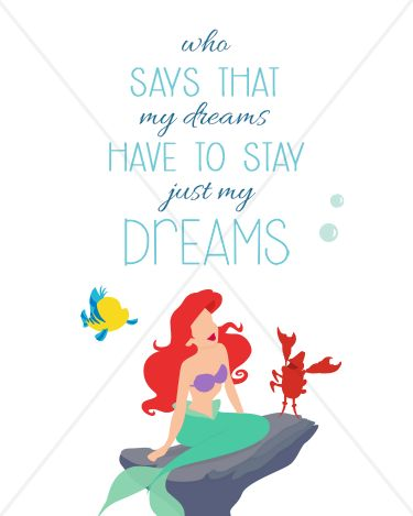 "The Little Mermaid ""Who says that my dreams have to stay just my dreams"" Ariel - 8x10 Instant Download Print Frame Wall Decor Printable DIY"