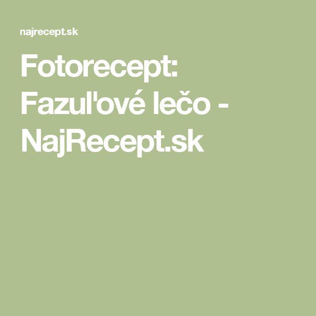 Fotorecept: Fazuľové lečo  - NajRecept.sk