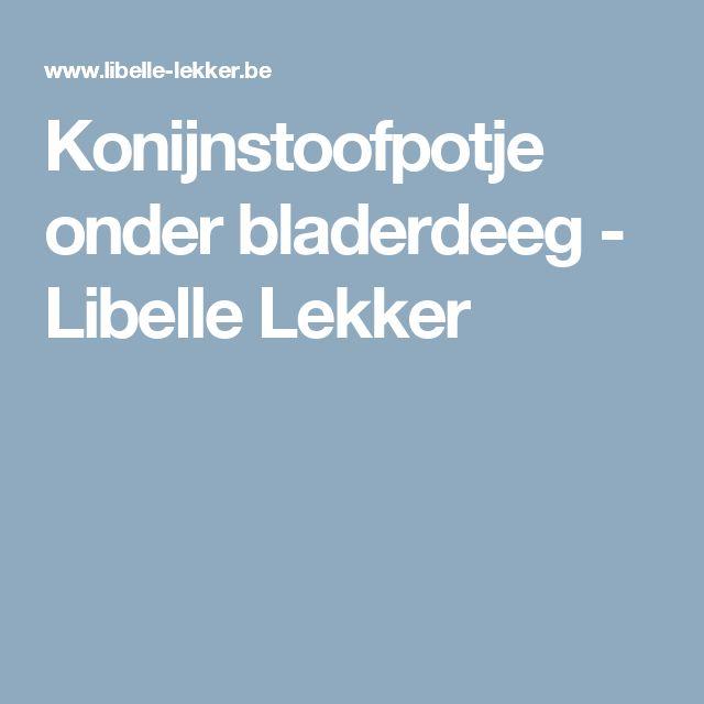 Konijnstoofpotje onder bladerdeeg - Libelle Lekker