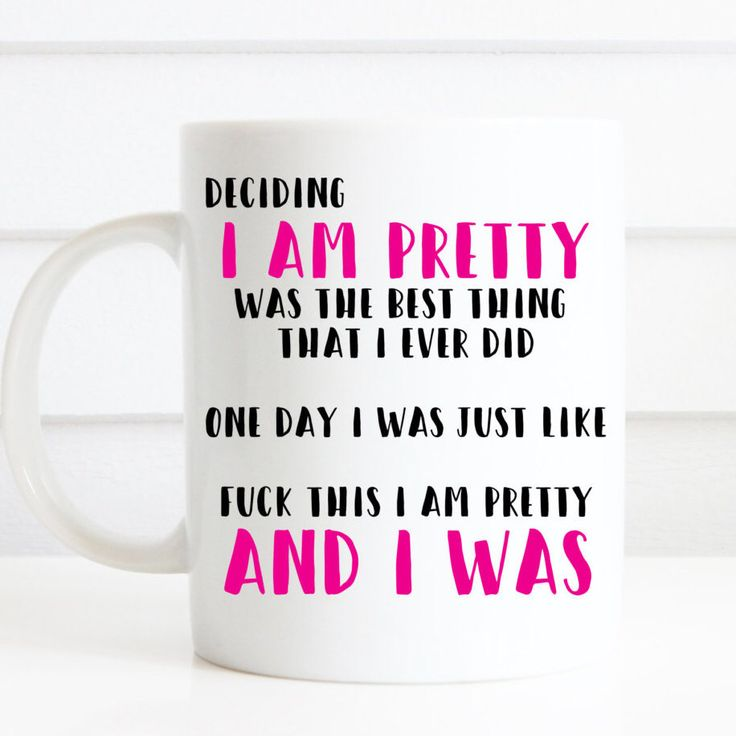 I am pretty mug, all women are pretty, they need to realise they are, feminist mug by missharry on Etsy https://www.etsy.com/uk/listing/387124566/i-am-pretty-mug-all-women-are-pretty