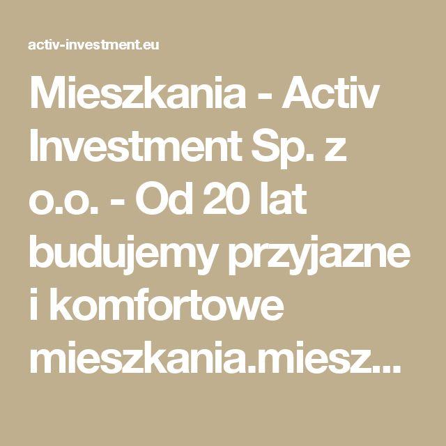 Mieszkania -  Activ Investment Sp. z o.o. - Od 20 lat budujemy przyjazne i komfortowe mieszkania.mieszkania na sprzedaż Katowice, mieszkania na sprzedaż Wrocław, mdm Wrocław, mdm Kraków, mdm Katowice, deweloper Katowice, deweloper Kraków, deweloper Wrocław, mieszkania