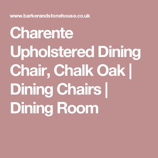 Charente Upholstered Dining Chair, Chalk Oak | Dining Chairs | Dining Room