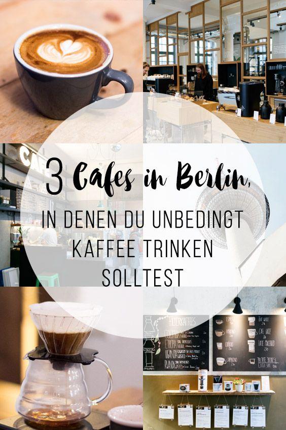 3 Cafés in Berlin Kreuzberg, in denen du unbedingt Kaffee trinken solltest