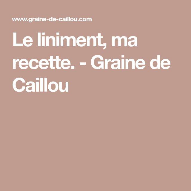 Le liniment, ma recette. - Graine de Caillou