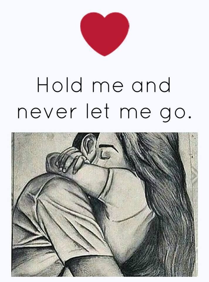 Love Quote Hold Me And Never Let Me Go Friend Gedichte Zitate