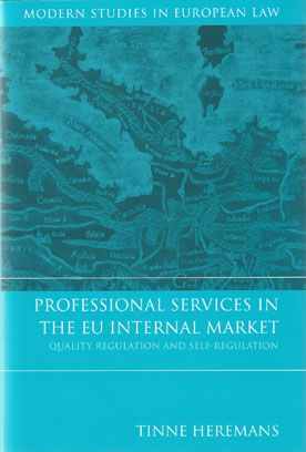 Professional services in the EU internal market : quality regulation and self-regulation -- Tinne Heremans