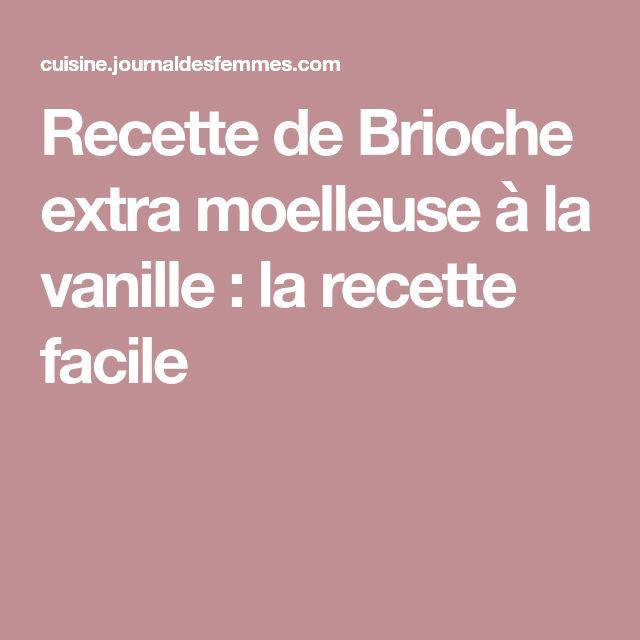Recette de Brioche extra moelleuse à la vanille : la recette facile