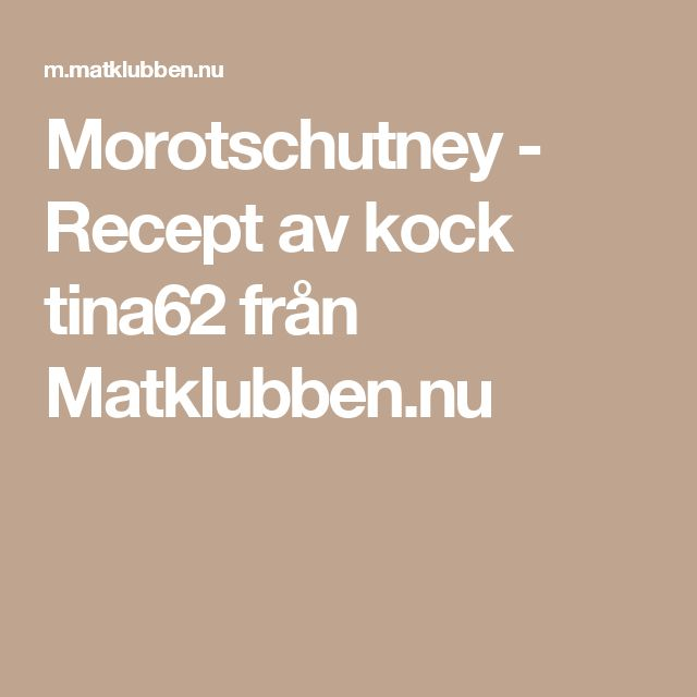 Morotschutney - Recept av kock tina62 från Matklubben.nu