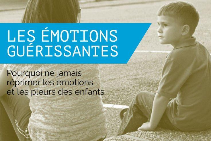 Les émotions guérissantes : pourquoi ne pas réprimer les émotions et les pleurs…