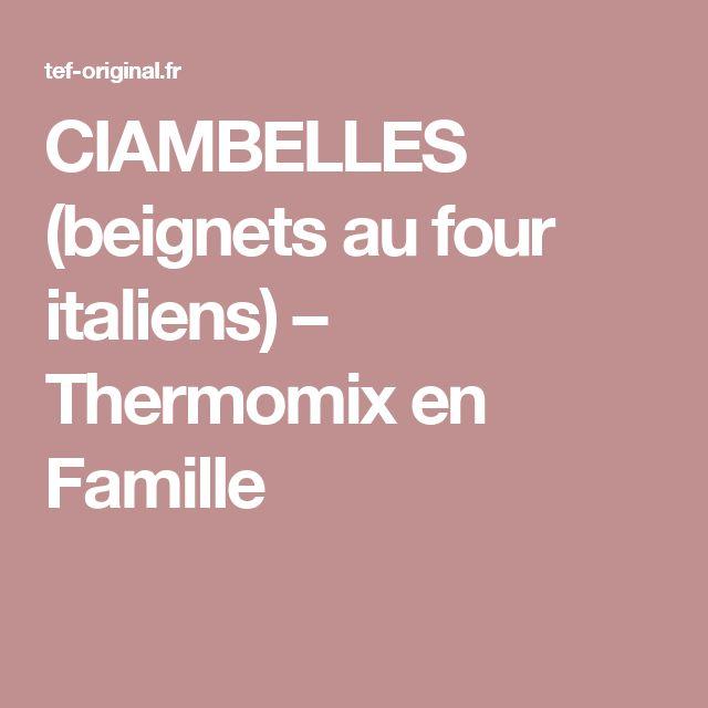 CIAMBELLES (beignets au four italiens) – Thermomix en Famille