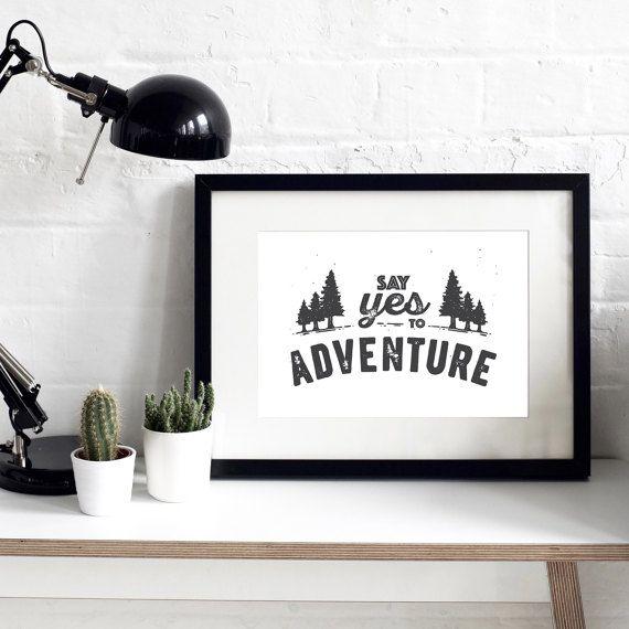 Say Yes To Adventure Print  Adventure Print  Adventure Quote