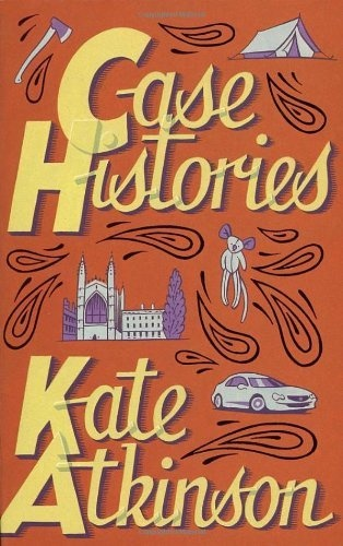 Case Histories: (Jackson Brodie) by Kate Atkinson, Start with this one as it will set the scene for Jackson Brodie