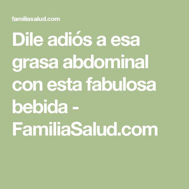 Dile adiós a esa grasa abdominal con esta fabulosa bebida - FamiliaSalud.com