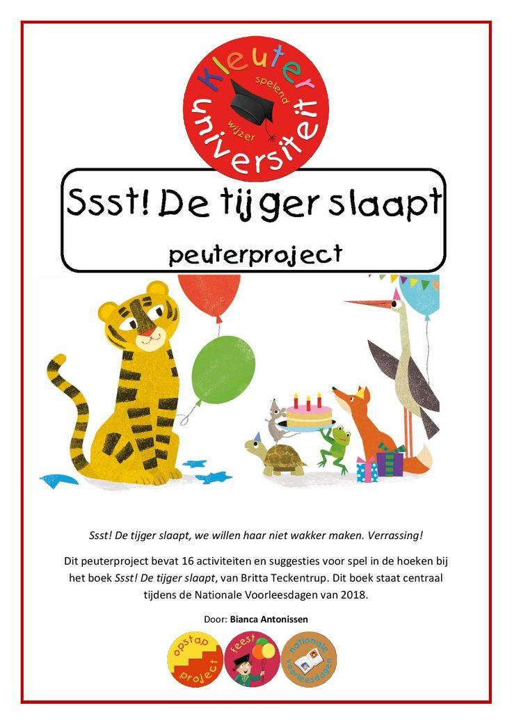 Ssst de tijger slaapt – peuterproject | Kleuteruniversiteit Dit peuterproject bevat 16 activiteiten en suggesties voor spel in de hoeken bij het boek Ssst! De tijger slaapt, van Britta Teckentrup. Dit boek staat centraal tijdens de Nationale Voorleesdagen van 2018.