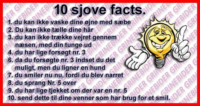 10 Sjove Facts 1 Du Kan Ikke Vaske Dine Ojne Med Saebe Sjove Sjove Jokes Sjove Vittigheder