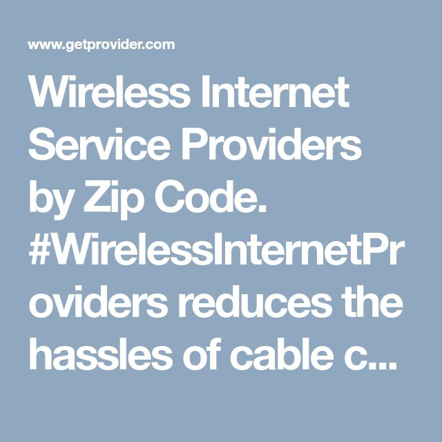 Wireless Internet Service Providers By Zip Code