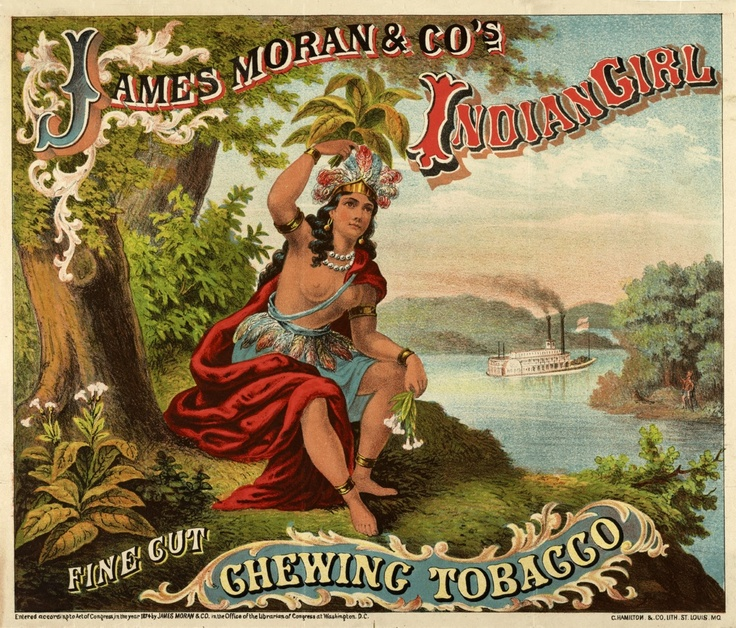 Advertisement: James Moran & Co's Indian Girl Fine Cut Chewing Tobacco