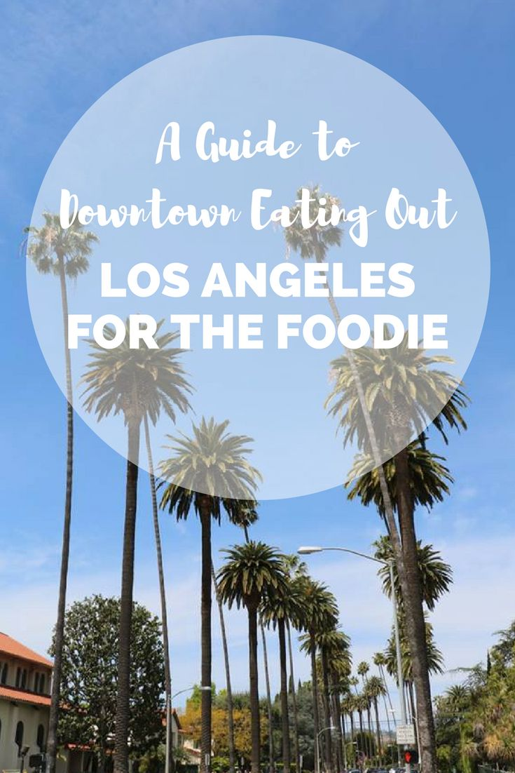Here's your Downtown Los Angeles Eating Out Guide for your next trip to the City of Angels.
