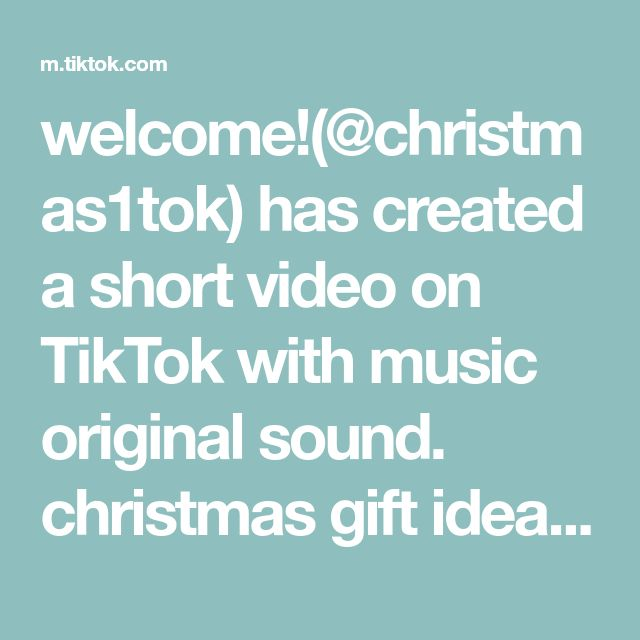 Welcome Christmas1tok Has Created A Short Video On Tiktok With Music Original Sound Christmas Gift Ideas In 2021 The Originals Greenscreen Self Improvement Quotes