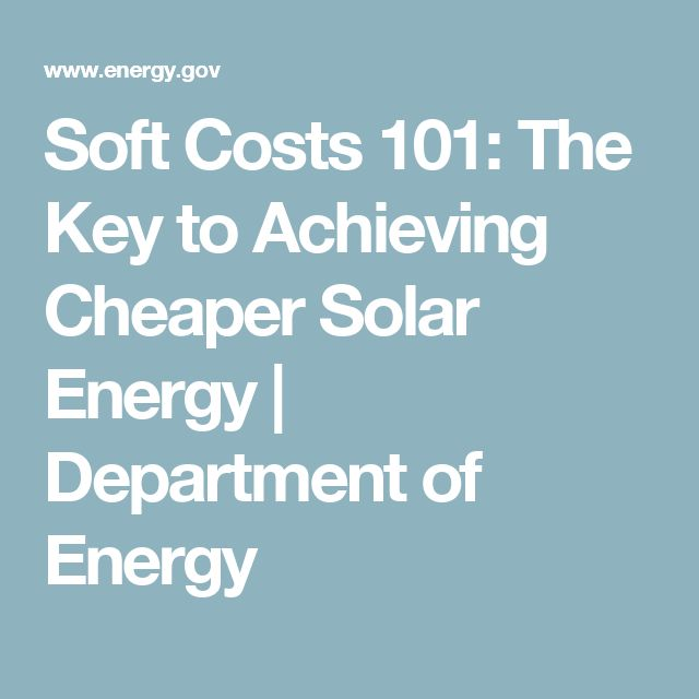 Soft Costs 101: The Key to Achieving Cheaper Solar Energy   Department of Energy