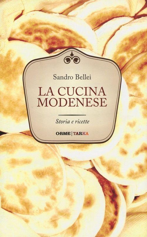 La cucina modenese. Storia e ricette