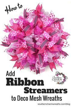 How to Add Ribbon Streamers to Deco Mesh Wreaths by SouthernCharmWreaths.com/blog