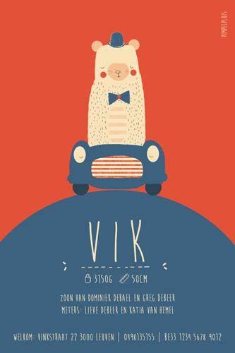 Geboortekaartje Vik - achterkant - Pimpelpluis https://www.facebook.com/pages/Pimpelpluis/188675421305550?ref=hl (# tekening - illustratie - lief - stoer - tekst - auto - dieren - beer - hoed - origineel)