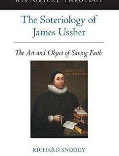 The Soteriology of James Ussher: The Act and Object of Saving Faith 1st Edition free download by Richard Snoddy ISBN: 9780199338573 with BooksBob. Fast and free eBooks download.  The post The Soteriology of James Ussher: The Act and Object of Saving Faith 1st Edition Free Download appeared first on Booksbob.com.