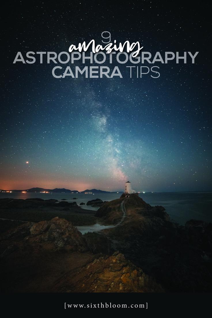 9 Amazing Astrophotography Camera Tips Landscape Photography Tips Landscape Photography Camera Hacks