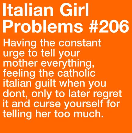 Italian girl problems, I'm not even catholic but I understand the guilt lol